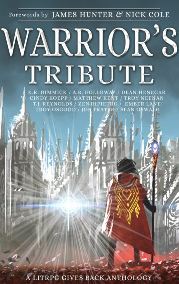 Warrior's Tribute: A LitRPG Gives Back Anthology